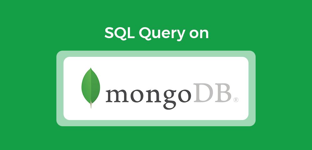 How to Query MongoDB Using SQL