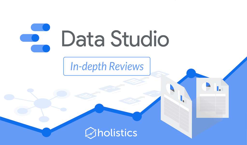 Google Data Studio: Pricing & In-depth Reviews