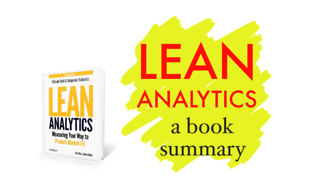 Lean Analytics Part 1: An Introduction to Analytical Thinking