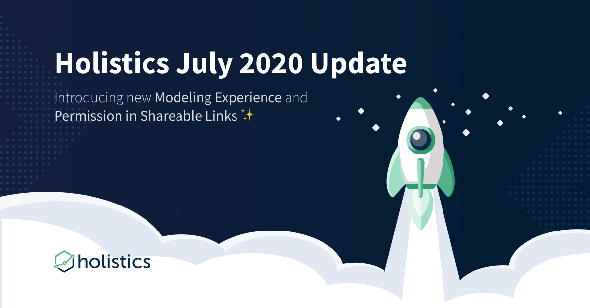 Holistics July 2020 Product Updates