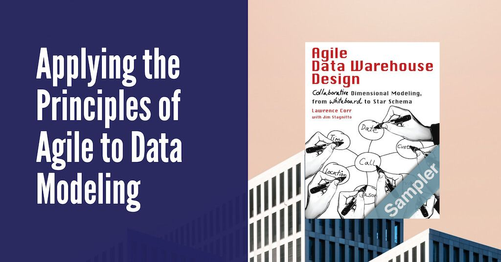 Applying The Principles of Agile to Data Modeling