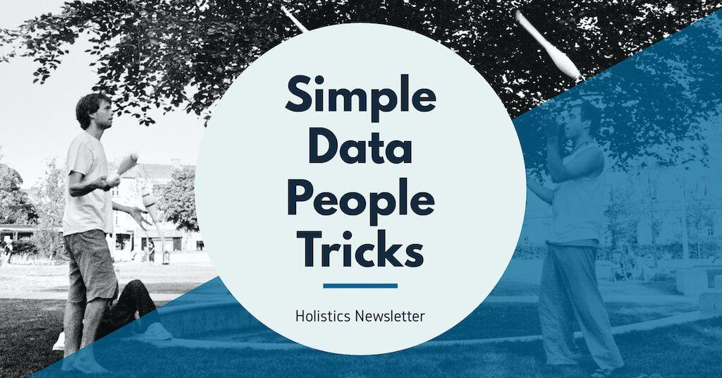 Simple Data People Tricks