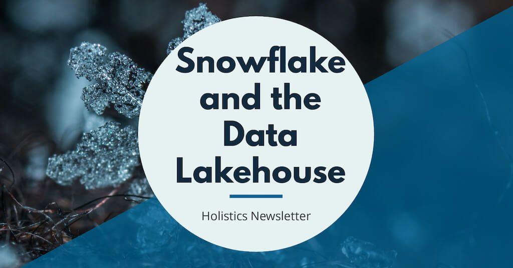 Snowflake and the Data Lakehouse