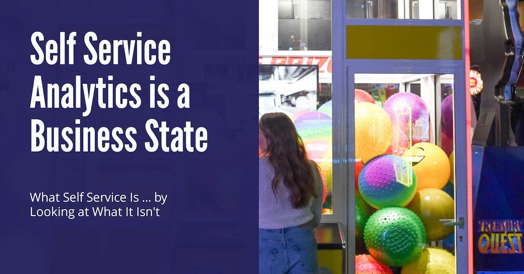 Self Service Analytics is a Business State