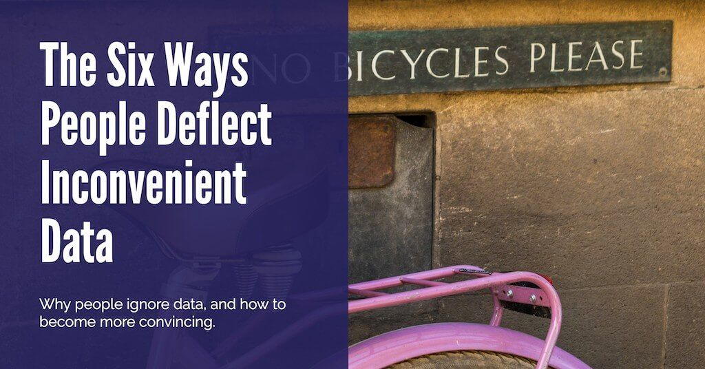 The Six Ways People Deflect Inconvenient Data