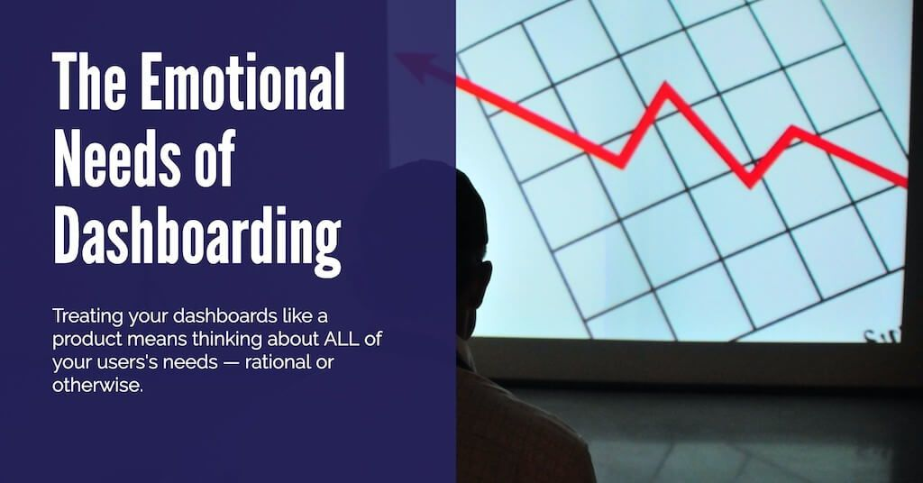 The Emotional Needs of Dashboarding